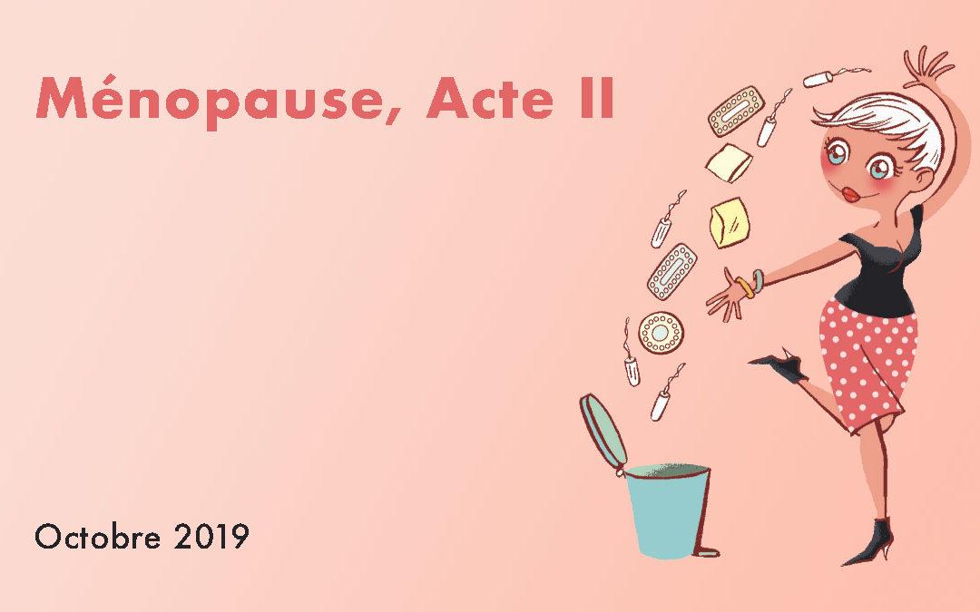 Menopause, acte II